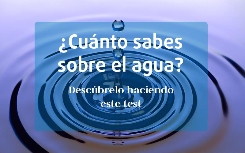 ¿Cuánto sabes sobre el agua?