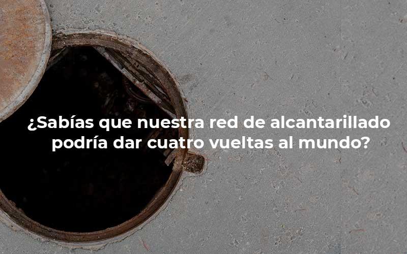 Alcantarillado en España: renovación necesaria