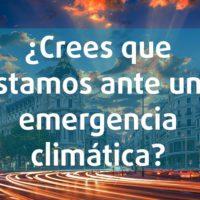 ¿Crees que estamos ante una emergencia climática?