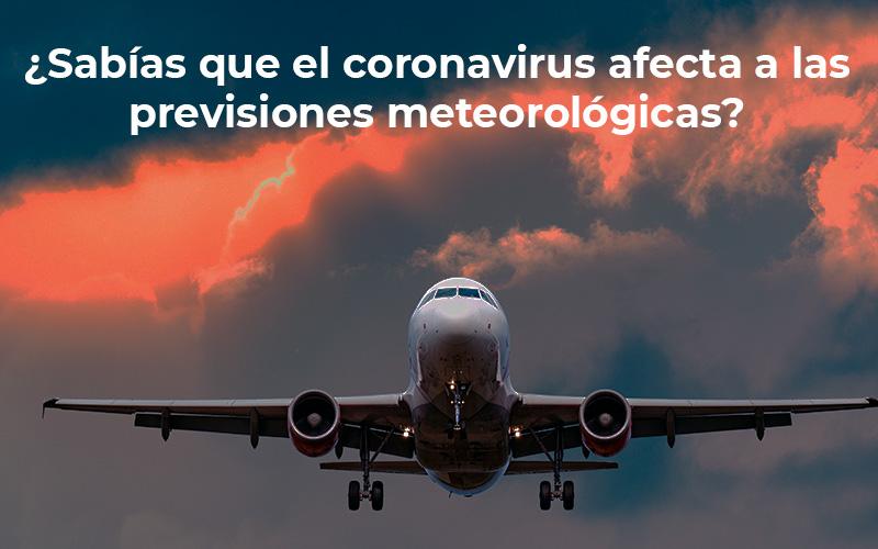 El coronavirus afecta a las predicciones meteorológicas