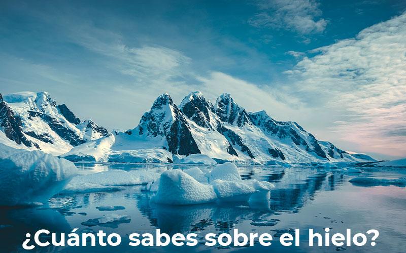 El hielo, ¿cuánto sabes sobre él?