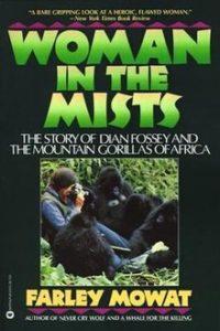 El libro Woman in the mists, de Farley Mowat, quien tuvo acceso a los diarios y la correspondencia de Dian Fossey.