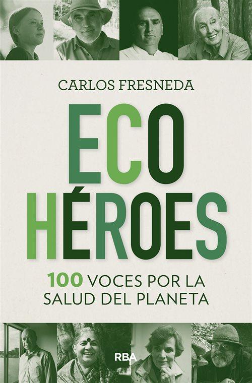 Ecohéroes: 100 voces por la salud del planeta